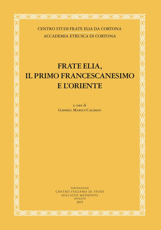 "Collana ""Cortona francescana. Nuova serie"" Frate Elia e Cortona"